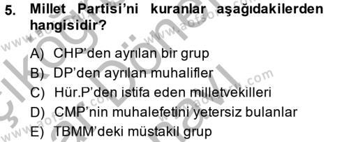 Tarih Bölümü 6. Yarıyıl Türkiye Cumhuriyeti Siyasî Tarihi Dersi 2014 Yılı Bahar Dönemi Dönem Sonu Sınavı 5. Soru