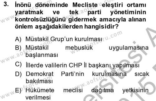 Tarih Bölümü 6. Yarıyıl Türkiye Cumhuriyeti Siyasî Tarihi Dersi 2015 Yılı Bahar Dönemi Dönem Sonu Sınavı 3. Soru