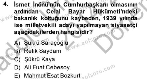 Tarih Bölümü 6. Yarıyıl Türkiye Cumhuriyeti Siyasî Tarihi Dersi 2015 Yılı Bahar Dönemi Dönem Sonu Sınavı 4. Soru