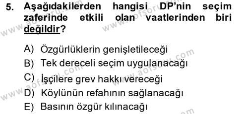 Tarih Bölümü 6. Yarıyıl Türkiye Cumhuriyeti Siyasî Tarihi Dersi 2015 Yılı Bahar Dönemi Dönem Sonu Sınavı 5. Soru