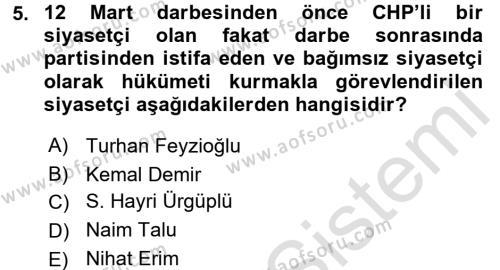 Tarih Bölümü 6. Yarıyıl Türkiye Cumhuriyeti Siyasî Tarihi Dersi 2016 Yılı Bahar Dönemi Dönem Sonu Sınavı 5. Soru