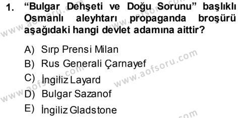 Tarih Bölümü 5. Yarıyıl Osmanlı Tarihi (1876–1918) Dersi 2014 Yılı Güz Dönemi Ara Sınavı 1. Soru