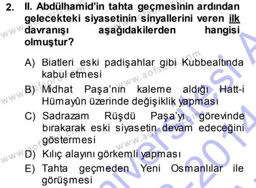 Tarih Bölümü 5. Yarıyıl Osmanlı Tarihi (1876–1918) Dersi 2014 Yılı Güz Dönemi Ara Sınavı 2. Soru