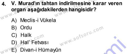Tarih Bölümü 5. Yarıyıl Osmanlı Tarihi (1876–1918) Dersi 2014 Yılı Güz Dönemi Ara Sınavı 4. Soru