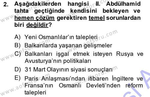 Tarih Bölümü 5. Yarıyıl Osmanlı Tarihi (1876–1918) Dersi 2014 Yılı Güz Dönemi Dönem Sonu Sınavı 2. Soru