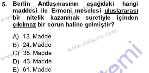 Tarih Bölümü 5. Yarıyıl Osmanlı Tarihi (1876–1918) Dersi 2014 Yılı Güz Dönemi Dönem Sonu Sınavı 5. Soru