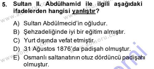 Tarih Bölümü 5. Yarıyıl Osmanlı Tarihi (1876–1918) Dersi 2015 Yılı Güz Dönemi Ara Sınavı 5. Soru