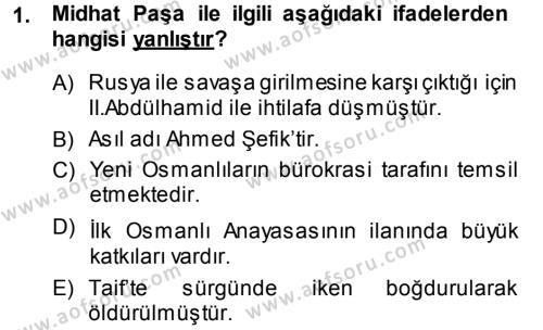 Tarih Bölümü 5. Yarıyıl Osmanlı Tarihi (1876–1918) Dersi 2015 Yılı Güz Dönemi Dönem Sonu Sınavı 1. Soru