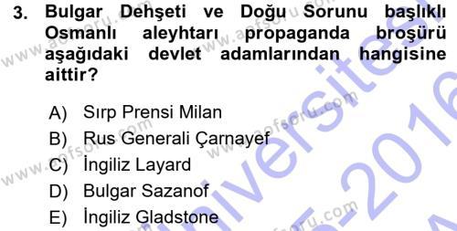 Tarih Bölümü 5. Yarıyıl Osmanlı Tarihi (1876–1918) Dersi 2016 Yılı Güz Dönemi Ara Sınavı 3. Soru
