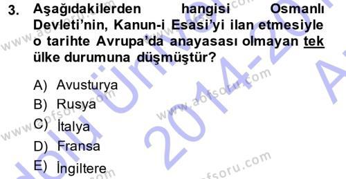 Osmanlı Tarihi (1876–1918) Dersi 2014 - 2015 Yılı (Vize) Ara Sınav Soruları 3. Soru