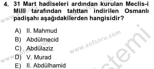 Osmanlı Tarihi (1876–1918) Dersi 2016 - 2017 Yılı (Vize) Ara Sınav Soruları 4. Soru