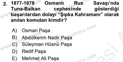 Osmanlı Tarihi (1876–1918) Dersi 2016 - 2017 Yılı (Final) Dönem Sonu Sınav Soruları 2. Soru