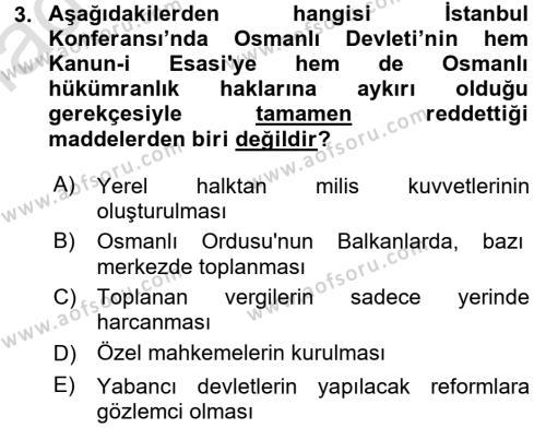 Osmanlı Tarihi (1876–1918) Dersi 2017 - 2018 Yılı Ara Sınavı 3. Soru