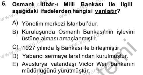 Tarih Bölümü 6. Yarıyıl Türkiye Cumhuriyeti İktisat Tarihi Dersi 2014 Yılı Bahar Dönemi Ara Sınavı 5. Soru