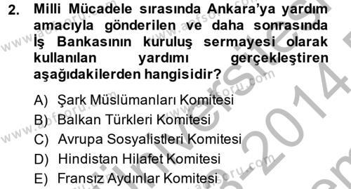 Türkiye Cumhuriyeti İktisat Tarihi Dersi 2013 - 2014 Yılı Dönem Sonu Sınavı 2. Soru