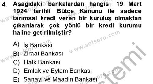 Türkiye Cumhuriyeti İktisat Tarihi Dersi 2013 - 2014 Yılı Dönem Sonu Sınavı 4. Soru