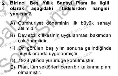 Tarih Bölümü 6. Yarıyıl Türkiye Cumhuriyeti İktisat Tarihi Dersi 2014 Yılı Bahar Dönemi Dönem Sonu Sınavı 5. Soru