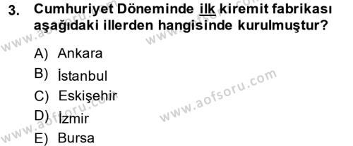 Tarih Bölümü 6. Yarıyıl Türkiye Cumhuriyeti İktisat Tarihi Dersi 2015 Yılı Bahar Dönemi Dönem Sonu Sınavı 3. Soru
