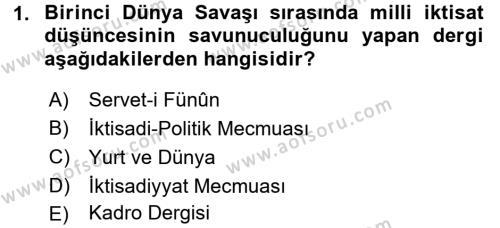 Türkiye Cumhuriyeti İktisat Tarihi Dersi 2015 - 2016 Yılı Ara Sınavı 1. Soru