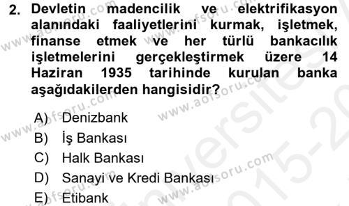 Türkiye Cumhuriyeti İktisat Tarihi Dersi 2015 - 2016 Yılı Tek Ders Sınav Soruları 2. Soru