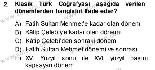 Tarih Bölümü 5. Yarıyıl Tarihi Coğrafya Dersi 2014 Yılı Güz Dönemi Ara Sınavı 2. Soru