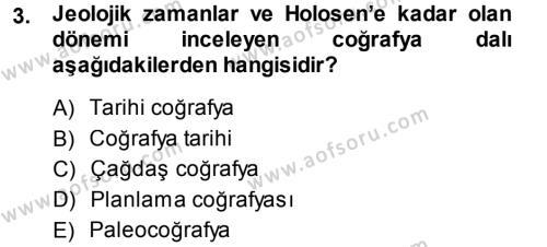 Tarih Bölümü 5. Yarıyıl Tarihi Coğrafya Dersi 2014 Yılı Güz Dönemi Dönem Sonu Sınavı 3. Soru