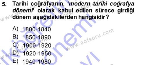 Tarih Bölümü 5. Yarıyıl Tarihi Coğrafya Dersi 2014 Yılı Güz Dönemi Dönem Sonu Sınavı 5. Soru