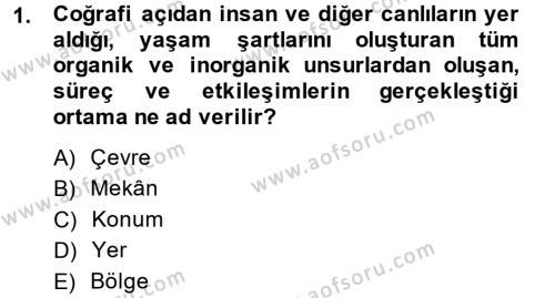 Tarih Bölümü 5. Yarıyıl Tarihi Coğrafya Dersi 2015 Yılı Güz Dönemi Dönem Sonu Sınavı 1. Soru