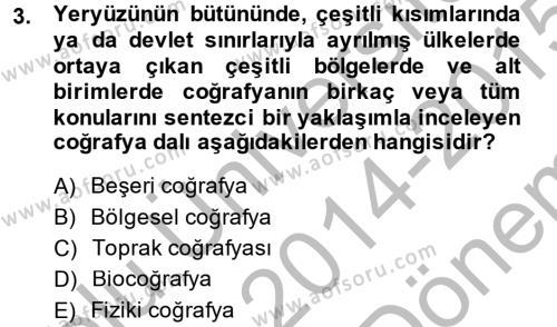 Tarih Bölümü 5. Yarıyıl Tarihi Coğrafya Dersi 2015 Yılı Güz Dönemi Dönem Sonu Sınavı 3. Soru