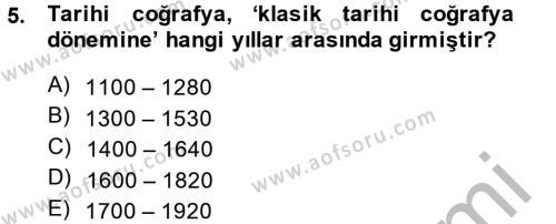 Tarih Bölümü 5. Yarıyıl Tarihi Coğrafya Dersi 2015 Yılı Güz Dönemi Dönem Sonu Sınavı 5. Soru