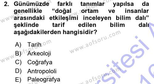 Tarih Bölümü 5. Yarıyıl Tarihi Coğrafya Dersi 2016 Yılı Güz Dönemi Dönem Sonu Sınavı 2. Soru