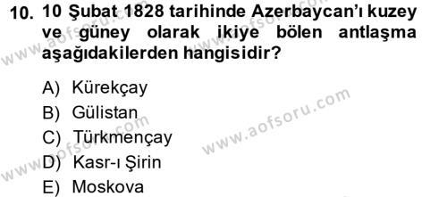 XIX. Yüzyıl Türk Dünyası Dersi 2013 - 2014 Yılı Dönem Sonu Sınavı 10. Soru 1. Soru