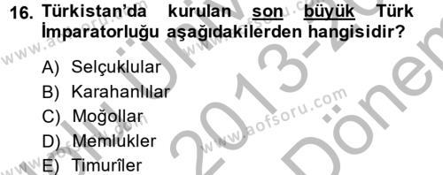 XIX. Yüzyıl Türk Dünyası Dersi 2013 - 2014 Yılı Dönem Sonu Sınavı 16. Soru 1. Soru