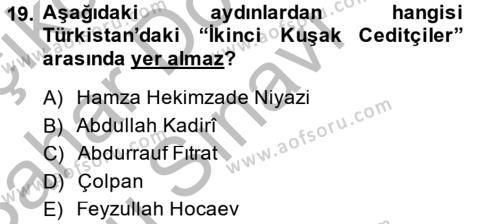 XIX. Yüzyıl Türk Dünyası Dersi 2013 - 2014 Yılı Dönem Sonu Sınavı 19. Soru 1. Soru