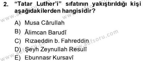 XIX. Yüzyıl Türk Dünyası Dersi 2013 - 2014 Yılı Dönem Sonu Sınavı 2. Soru