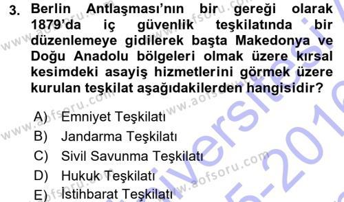 Tarih Bölümü 5. Yarıyıl Osmanlı Devleti Yenileşme Hareketleri (1876-1918) Dersi 2016 Yılı Güz Dönemi Dönem Sonu Sınavı 3. Soru