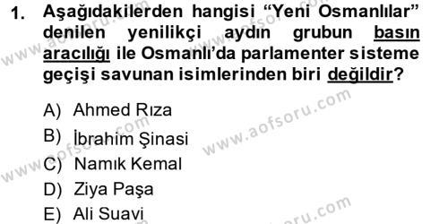 Osmanlı Devleti Yenileşme Hareketleri (1876-1918) Dersi 2013 - 2014 Yılı (Vize) Ara Sınav Soruları 1. Soru