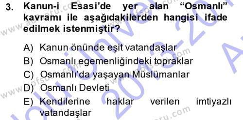 Osmanlı Devleti Yenileşme Hareketleri (1876-1918) Dersi 2013 - 2014 Yılı (Vize) Ara Sınav Soruları 3. Soru