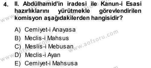 Osmanlı Devleti Yenileşme Hareketleri (1876-1918) Dersi 2013 - 2014 Yılı (Vize) Ara Sınav Soruları 4. Soru