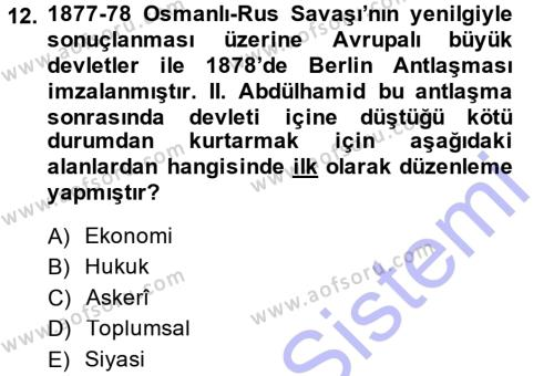 Osmanlı Devleti Yenileşme Hareketleri (1876-1918) Dersi 2014 - 2015 Yılı Ara Sınavı 12. Soru 1. Soru