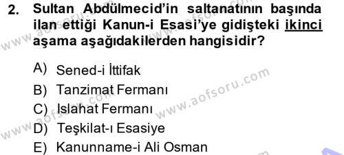 Osmanlı Devleti Yenileşme Hareketleri (1876-1918) Dersi 2014 - 2015 Yılı Ara Sınavı 2. Soru