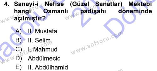 Osmanlı Devleti Yenileşme Hareketleri (1876-1918) Dersi 2015 - 2016 Yılı Dönem Sonu Sınavı 4. Soru