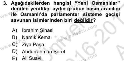 Osmanlı Devleti Yenileşme Hareketleri (1876-1918) Dersi 2016 - 2017 Yılı Ara Sınavı 3. Soru