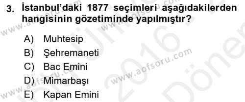 Osmanlı Devleti Yenileşme Hareketleri (1876-1918) Dersi 2016 - 2017 Yılı Dönem Sonu Sınavı 3. Soru