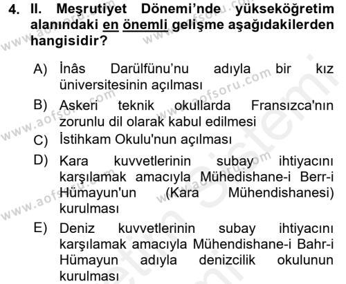 Osmanlı Devleti Yenileşme Hareketleri (1876-1918) Dersi 2017 - 2018 Yılı (Final) Dönem Sonu Sınav Soruları 4. Soru