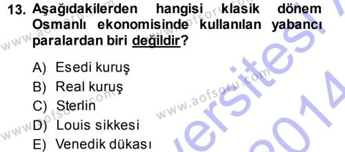 Osmanlı İktisat Tarihi Dersi 2013 - 2014 Yılı (Final) Dönem Sonu Sınavı 13. Soru