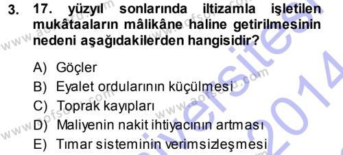 Tarih Bölümü 5. Yarıyıl Osmanlı İktisat Tarihi Dersi 2014 Yılı Güz Dönemi Dönem Sonu Sınavı 3. Soru
