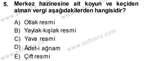 Tarih Bölümü 5. Yarıyıl Osmanlı İktisat Tarihi Dersi 2014 Yılı Güz Dönemi Dönem Sonu Sınavı 5. Soru
