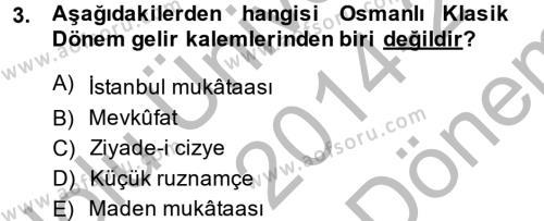 Osmanlı İktisat Tarihi Dersi 2014 - 2015 Yılı (Final) Dönem Sonu Sınav Soruları 3. Soru