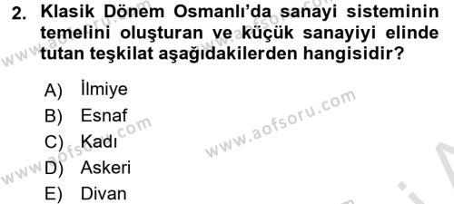 Osmanlı İktisat Tarihi Dersi 2017 - 2018 Yılı Ara Sınavı 2. Soru